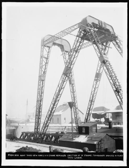 """Crane Hercules, Erection of """"A"""" Frame, Temporary Braces in Place, Yard Labor"""