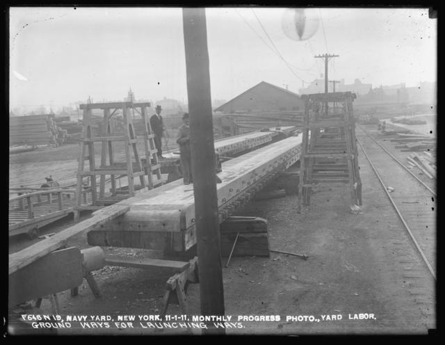 Monthly Progress Photo, Yard Labor, Ground Ways For Launching Ways