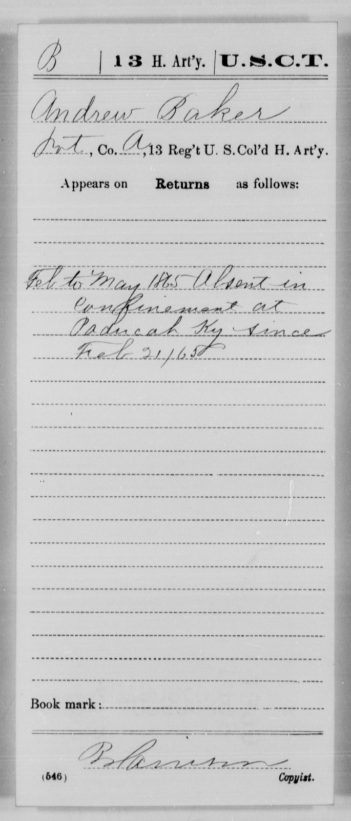 Baker, Andrew - Age [Blank], Year: 1865 - 13th US Colored Heavy Artillery, Misc Cards - United States Colored Troops: Artillery Organizations