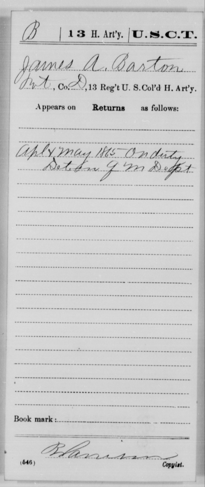 Barton, James A - Age [Blank], Year: 1865 - 13th US Colored Heavy Artillery, Misc Cards - United States Colored Troops: Artillery Organizations