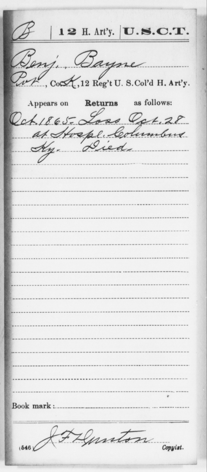 Bayne, Benj - Age [Blank], Year: 1865 - 12th US Colored Heavy Artillery, Wo-Y AND Misc Cards, B-H - United States Colored Troops: Artillery Organizations