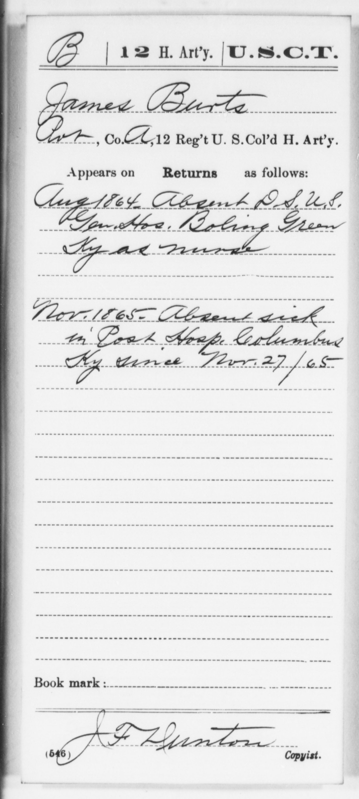 Burts, James - Age [Blank], Year: 1864 - 12th US Colored Heavy Artillery, Wo-Y AND Misc Cards, B-H - United States Colored Troops: Artillery Organizations
