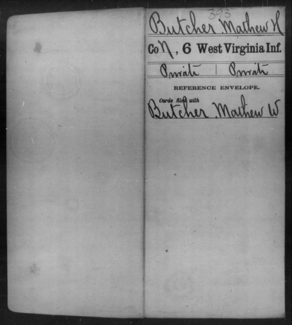Butcher, Mathew H - Age [Blank], Year: [Blank] - Sixth Infantry - West Virginia