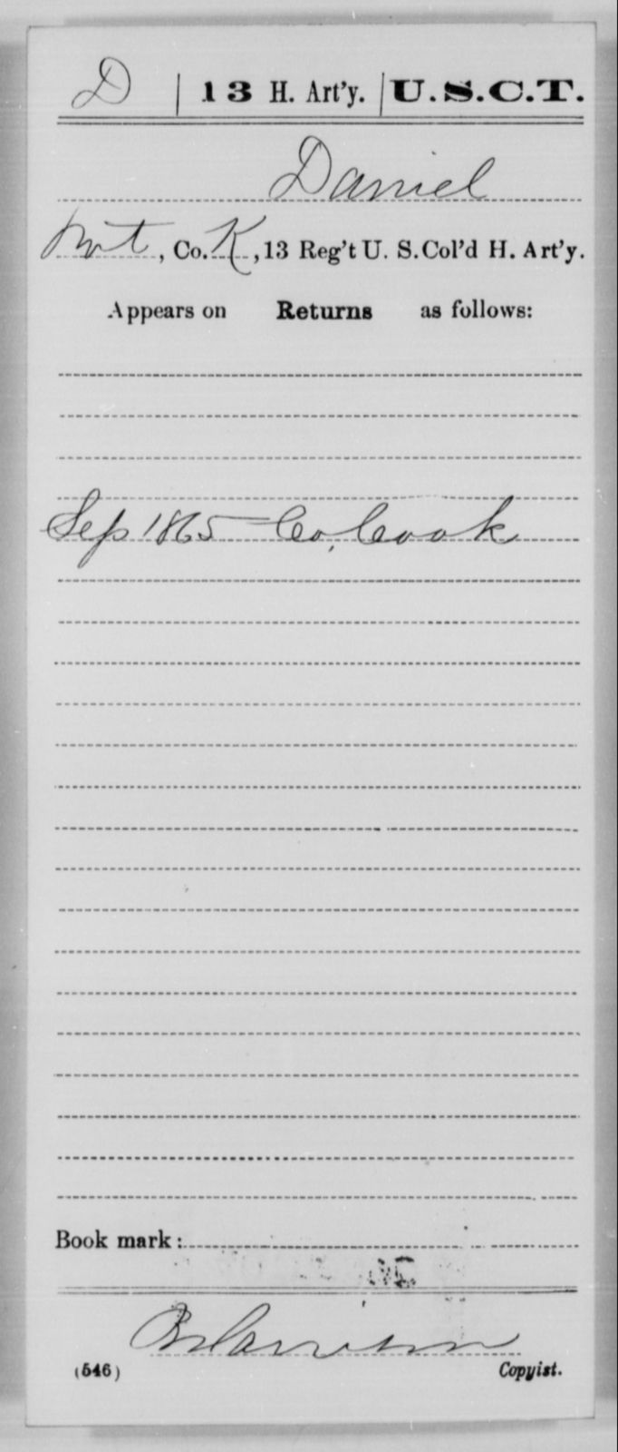 Daniel, [Blank] - Age [Blank], Year: 1865 - 13th US Colored Heavy Artillery, Misc Cards - United States Colored Troops: Artillery Organizations