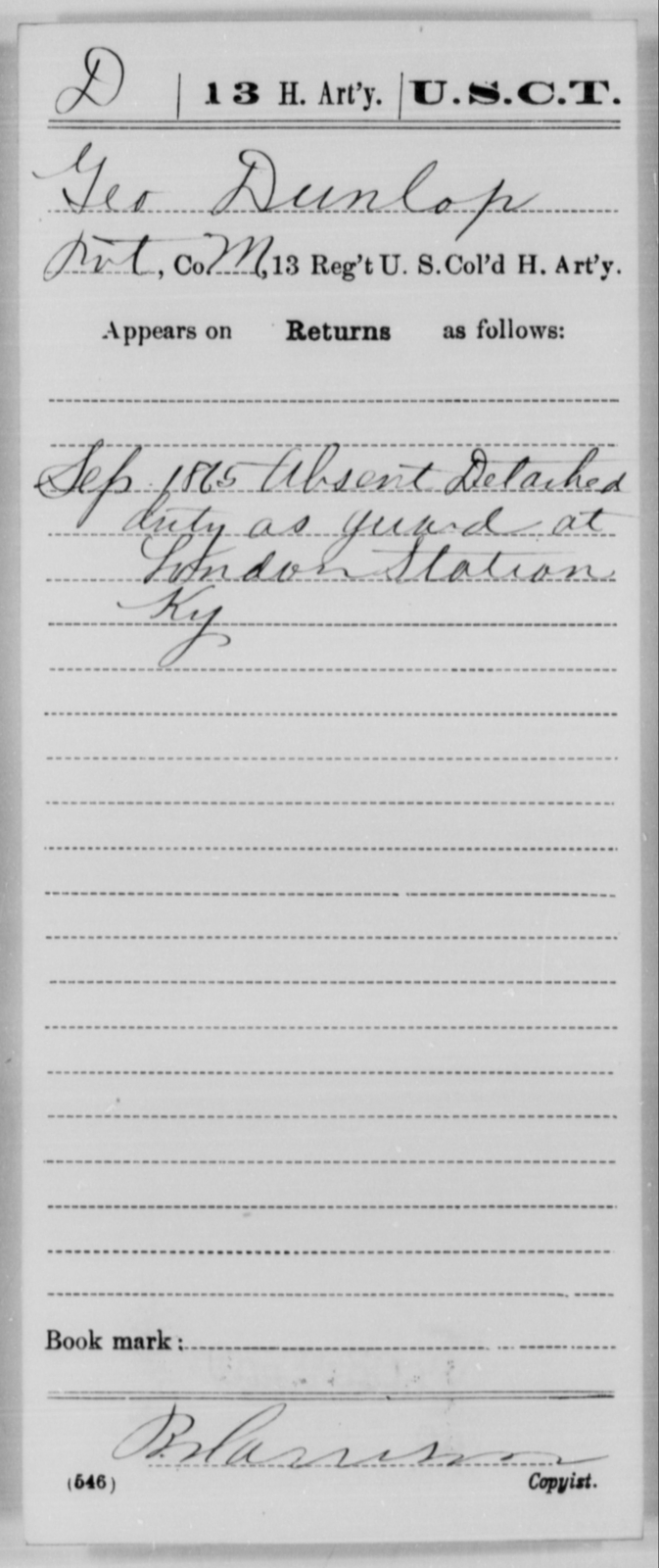 Dunlop, Geo - Age [Blank], Year: 1865 - 13th US Colored Heavy Artillery, Misc Cards - United States Colored Troops: Artillery Organizations