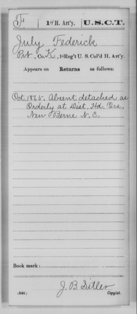 Federick, July - Age [Blank], Year: 1865 - 14th US Colored Heavy Artillery, Wi-Y AND Misc Cards - United States Colored Troops: Artillery Organizations