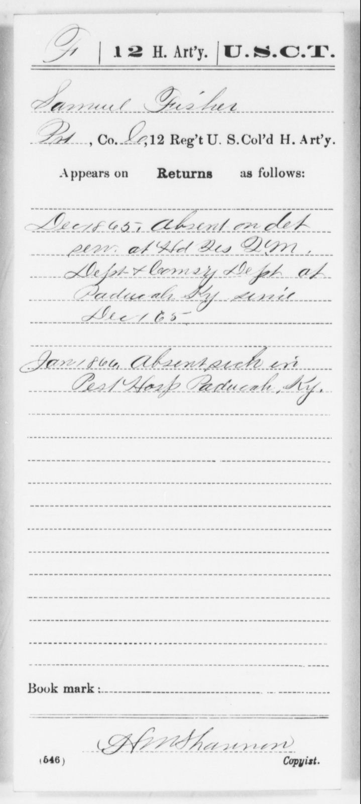 Fisher, Samuel - Age [Blank], Year: 1865 - 12th US Colored Heavy Artillery, Wo-Y AND Misc Cards, B-H - United States Colored Troops: Artillery Organizations