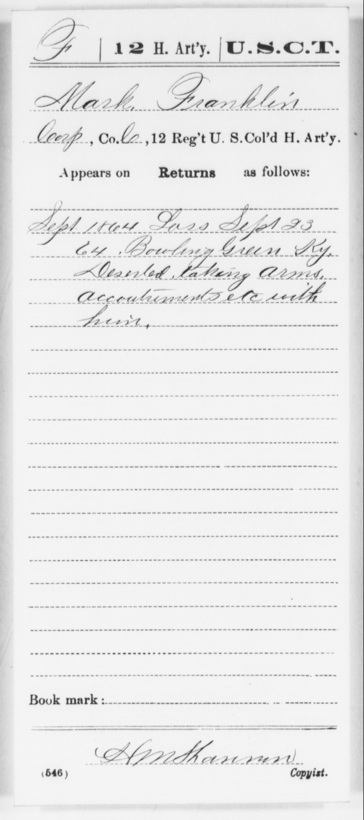 Franklin, Mark - Age [Blank], Year: 1864 - 12th US Colored Heavy Artillery, Wo-Y AND Misc Cards, B-H - United States Colored Troops: Artillery Organizations