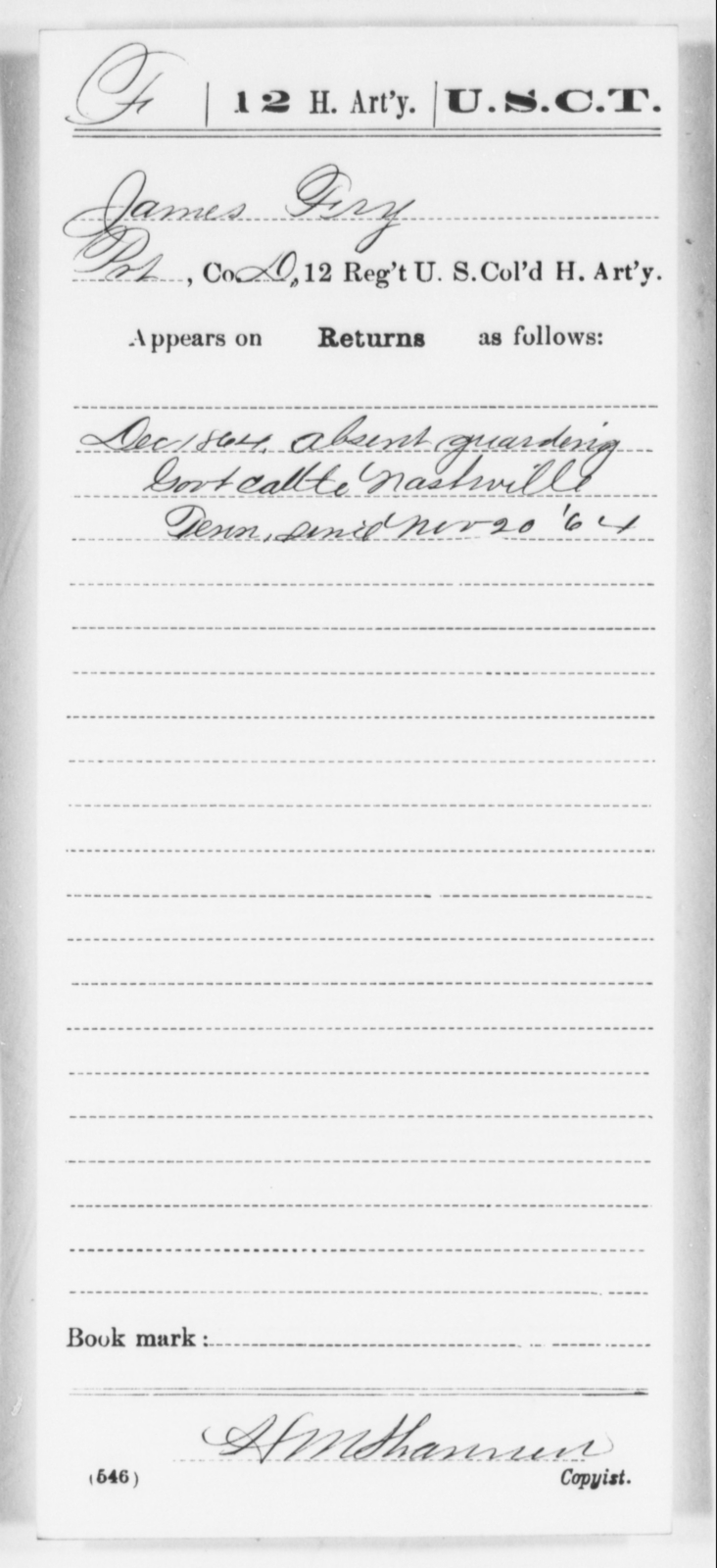 Fry, James - Age [Blank], Year: 1864 - 12th US Colored Heavy Artillery, Wo-Y AND Misc Cards, B-H - United States Colored Troops: Artillery Organizations