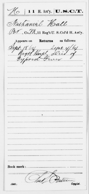 Hall, Nathaniel - Age [Blank], Year: 1864 - 11th US Colored Heavy Artillery, Misc Cards, E-Y - United States Colored Troops: Artillery Organizations