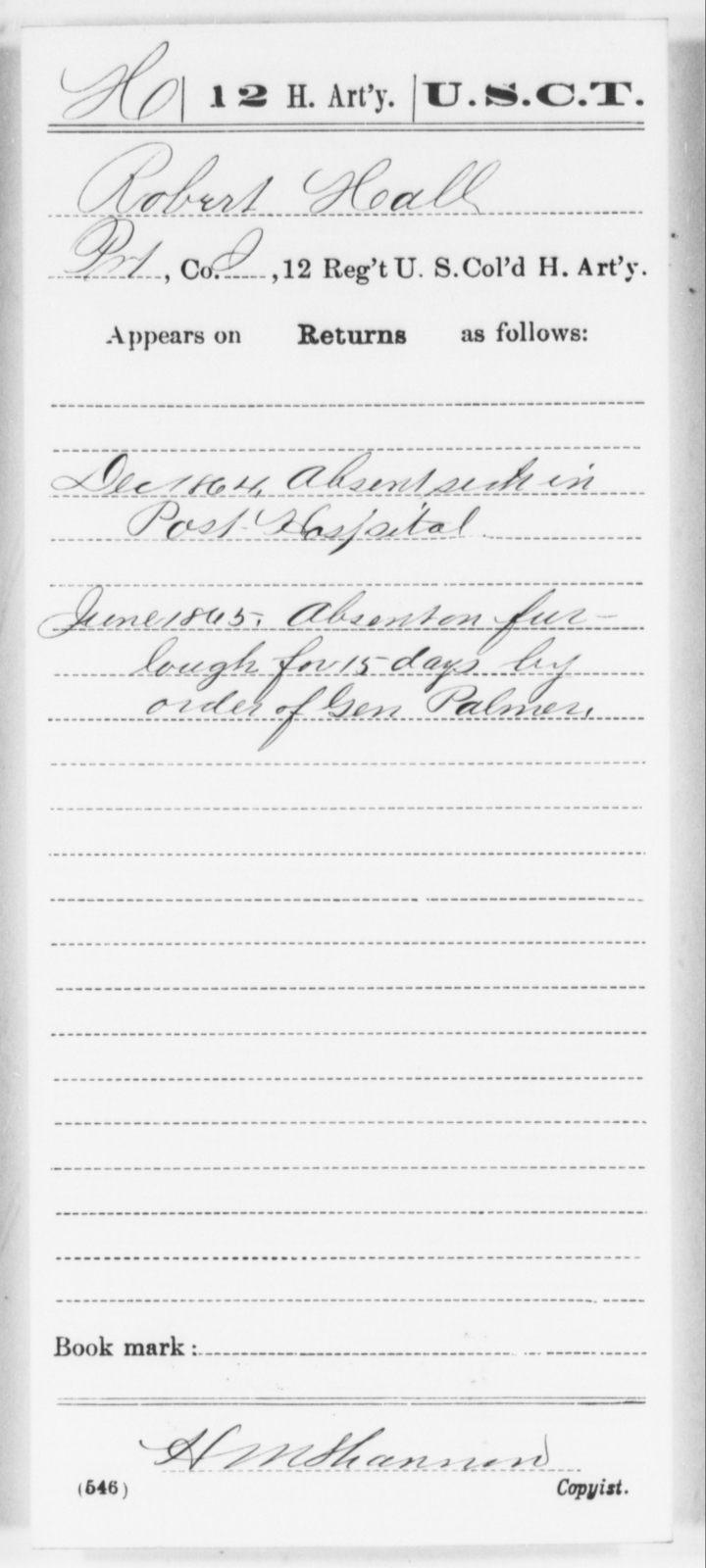 Hall, Robert - Age [Blank], Year: 1864 - 12th US Colored Heavy Artillery, Wo-Y AND Misc Cards, B-H - United States Colored Troops: Artillery Organizations