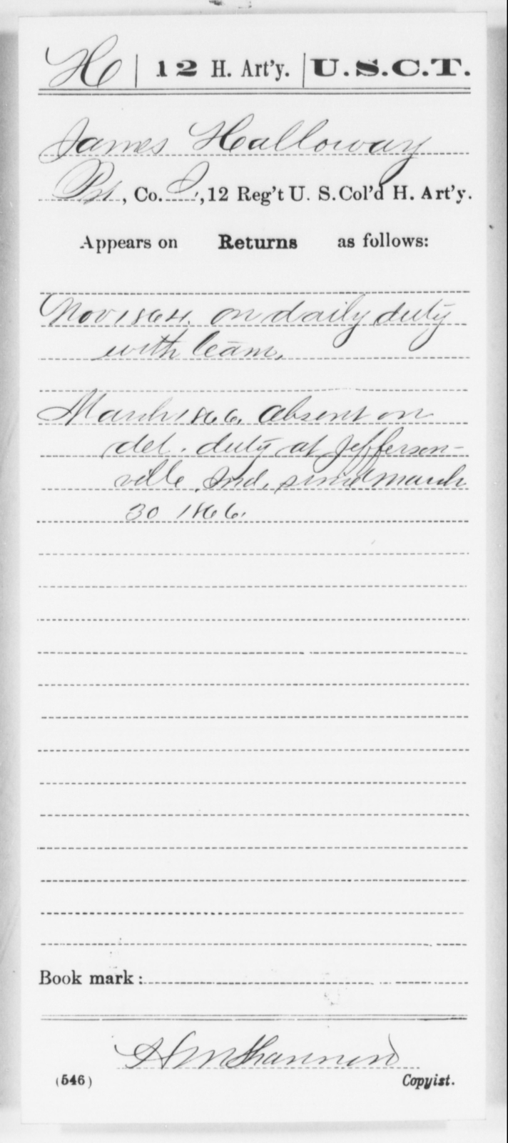Halloway, James - Age [Blank], Year: 1864 - 12th US Colored Heavy Artillery, Wo-Y AND Misc Cards, B-H - United States Colored Troops: Artillery Organizations