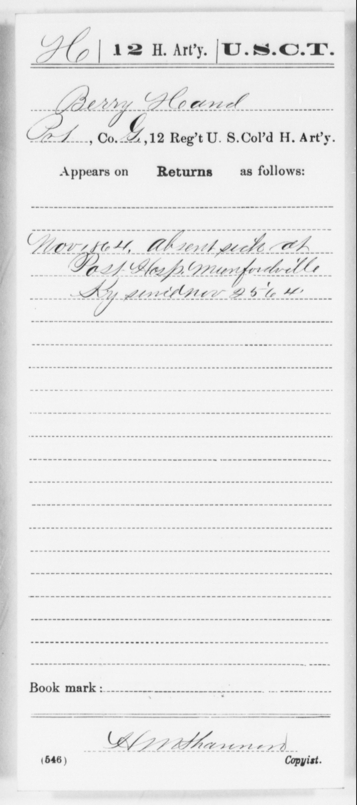 Hand, Berry - Age [Blank], Year: 1864 - 12th US Colored Heavy Artillery, Wo-Y AND Misc Cards, B-H - United States Colored Troops: Artillery Organizations