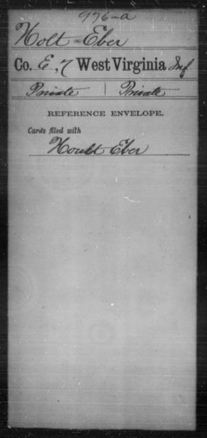 Holt, Eber - Age [Blank], Year: [Blank] - Seventh Infantry - West Virginia
