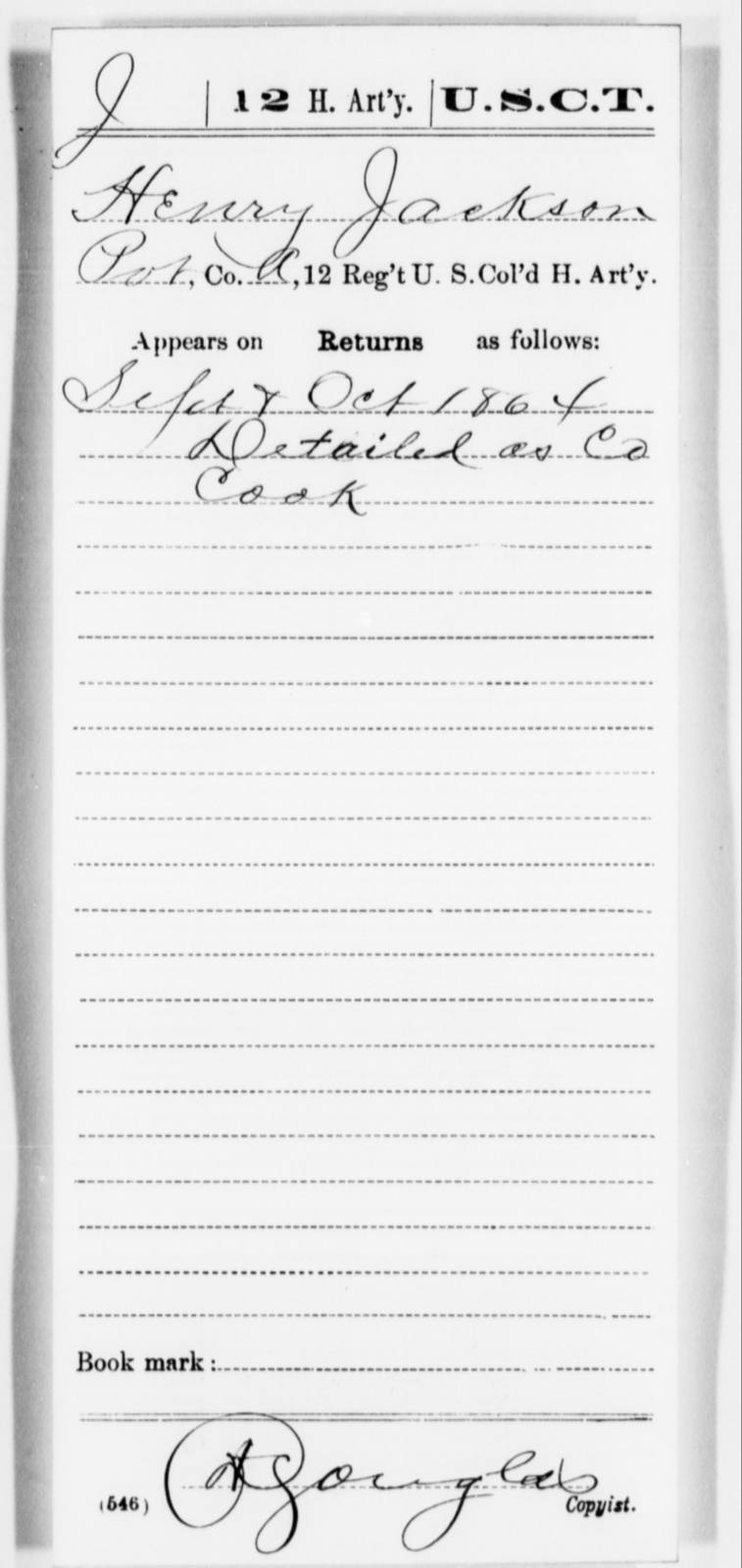Jackson, Henry - Age [Blank], Year: 1864 - 12th US Colored Heavy Artillery, Misc Cards, H-Y - United States Colored Troops: Artillery Organizations