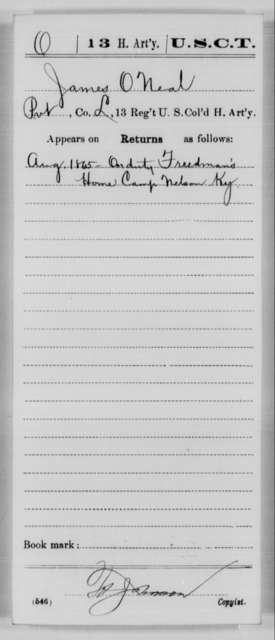 O'Neal, James - Age [Blank], Year: 1865 - 13th US Colored Heavy Artillery, Misc Cards - United States Colored Troops: Artillery Organizations