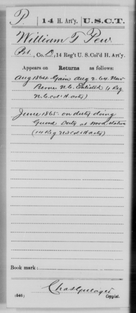 Pew, William T - Age [Blank], Year: 1864 - 14th US Colored Heavy Artillery, Wi-Y AND Misc Cards - United States Colored Troops: Artillery Organizations