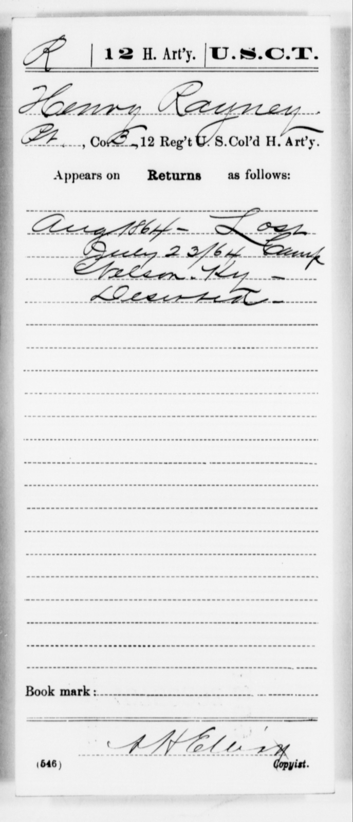 Rayney, Henry - Age [Blank], Year: 1864 - 12th US Colored Heavy Artillery, Misc Cards, H-Y - United States Colored Troops: Artillery Organizations