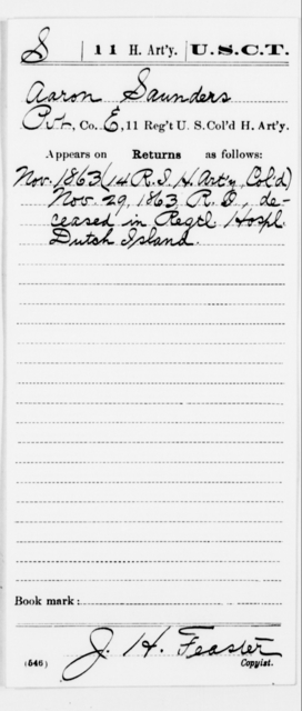 Saunders, Aaron - Age [Blank], Year: 1863 - 11th US Colored Heavy Artillery, Misc Cards, E-Y - United States Colored Troops: Artillery Organizations