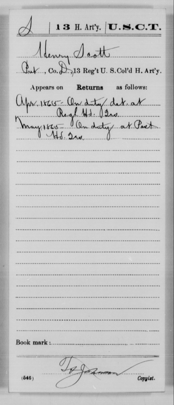 Scott, Henry - Age [Blank], Year: 1865 - 13th US Colored Heavy Artillery, Misc Cards - United States Colored Troops: Artillery Organizations
