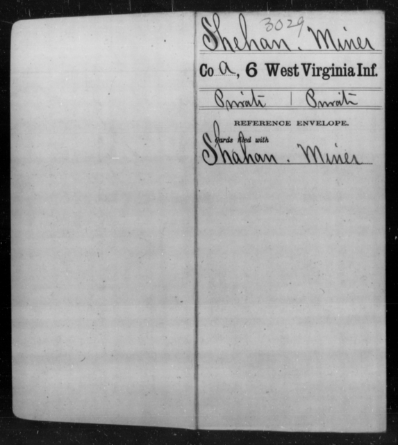 Shehan, Miner - Age [Blank], Year: [Blank] - Sixth Infantry - West Virginia