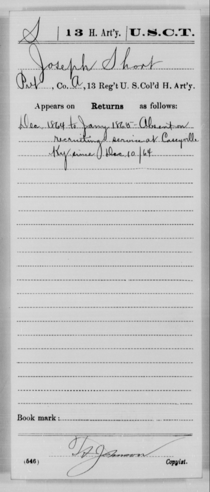 Short, Joseph - Age [Blank], Year: 1864 - 13th US Colored Heavy Artillery, Misc Cards - United States Colored Troops: Artillery Organizations