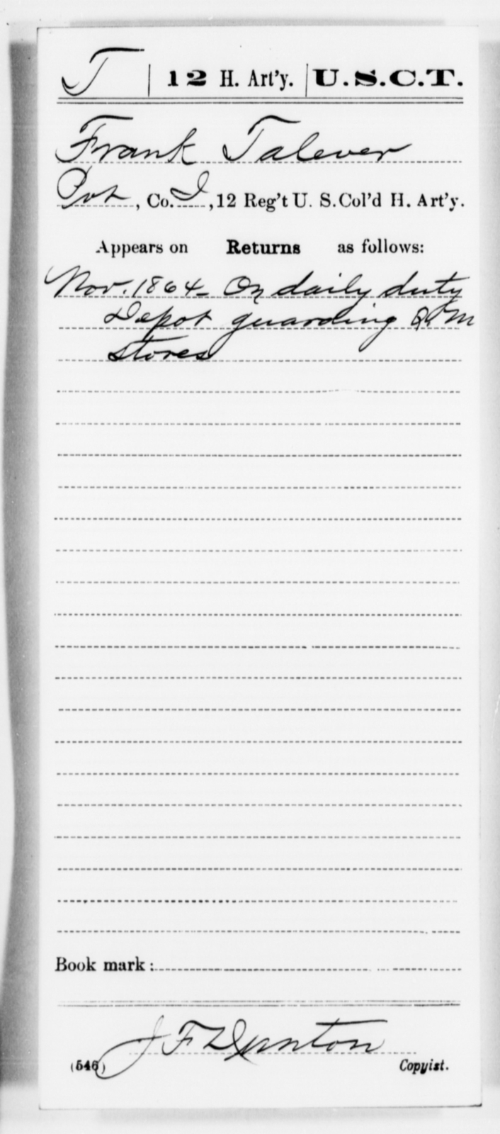 Talever, Frank - Age [Blank], Year: 1864 - 12th US Colored Heavy Artillery, Misc Cards, H-Y - United States Colored Troops: Artillery Organizations