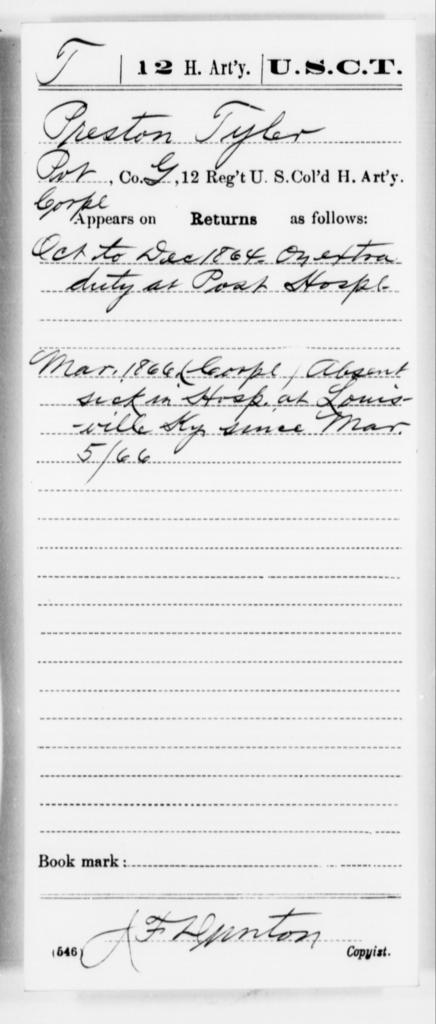 Tyler, Preston - Age [Blank], Year: 1864 - 12th US Colored Heavy Artillery, Misc Cards, H-Y - United States Colored Troops: Artillery Organizations