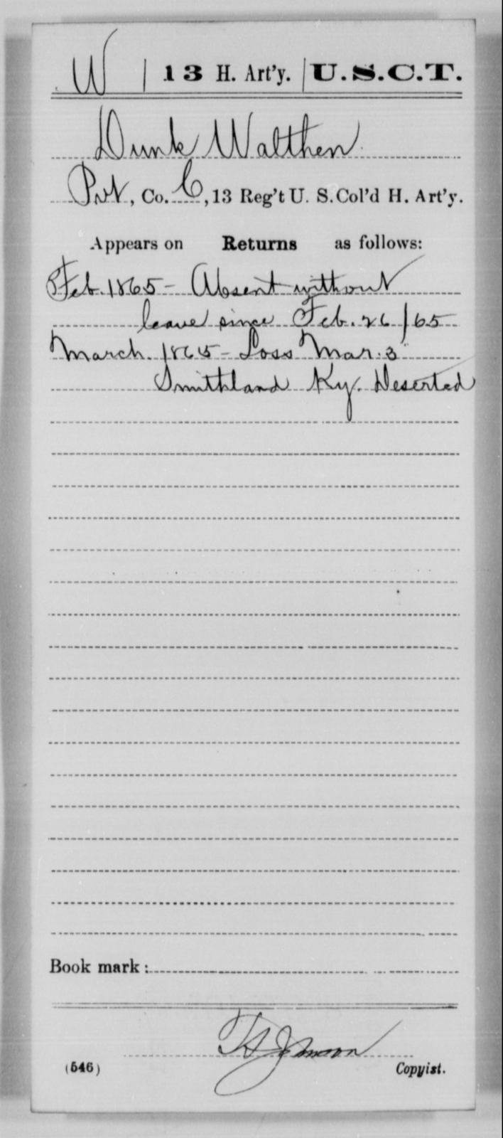 Walthen, Dunk - Age [Blank], Year: 1865 - 13th US Colored Heavy Artillery, Misc Cards - United States Colored Troops: Artillery Organizations