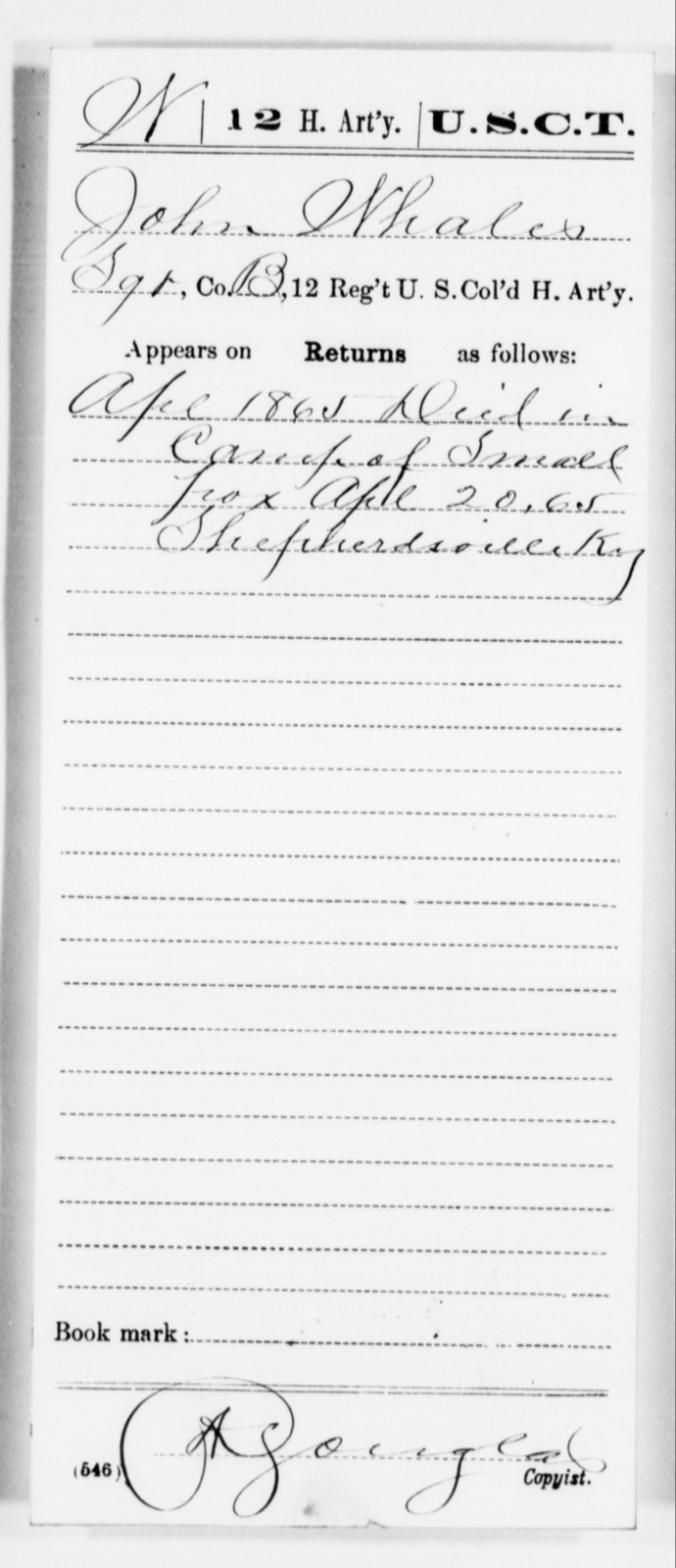 Whales, John - Age [Blank], Year: 1865 - 12th US Colored Heavy Artillery, Misc Cards, H-Y - United States Colored Troops: Artillery Organizations
