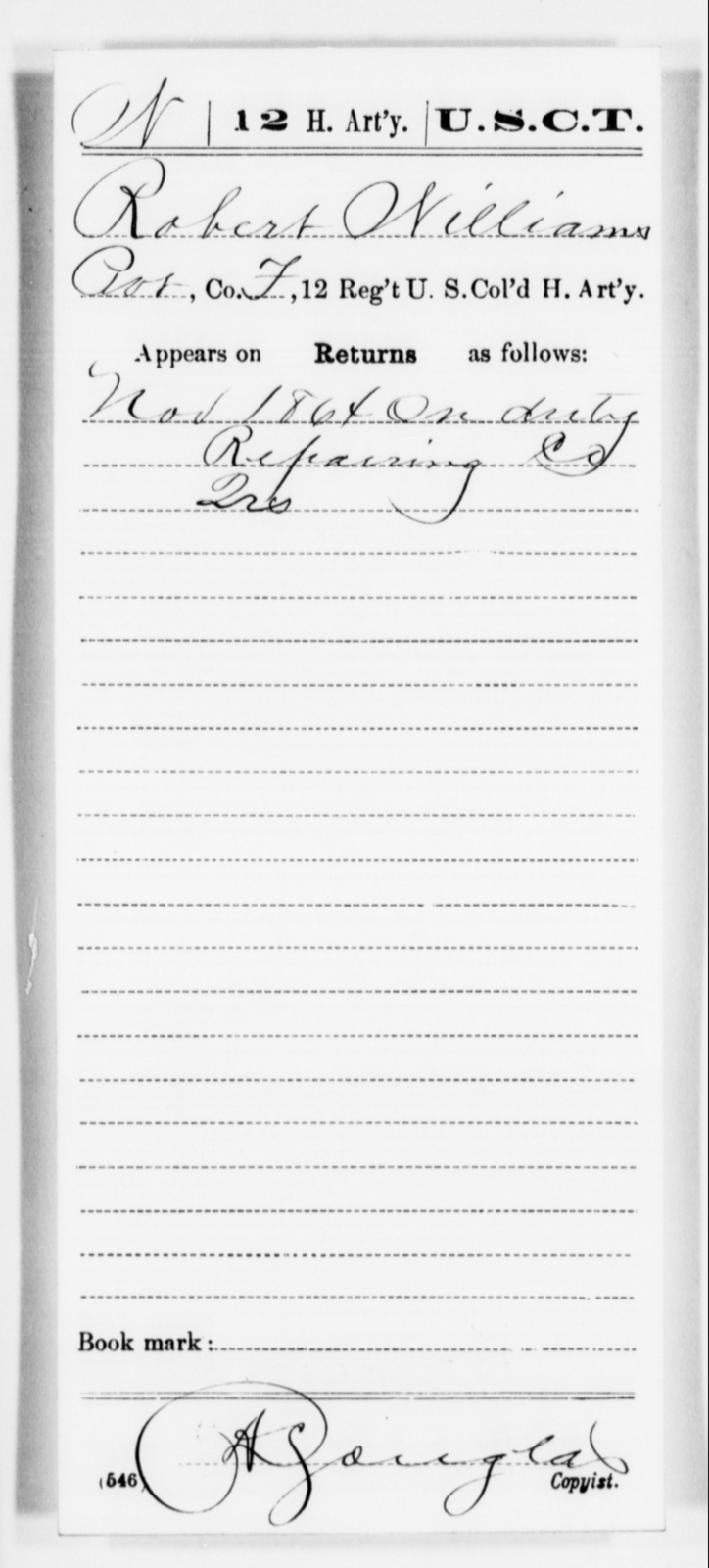 Williams, Robert - Age [Blank], Year: 1864 - 12th US Colored Heavy Artillery, Misc Cards, H-Y - United States Colored Troops: Artillery Organizations