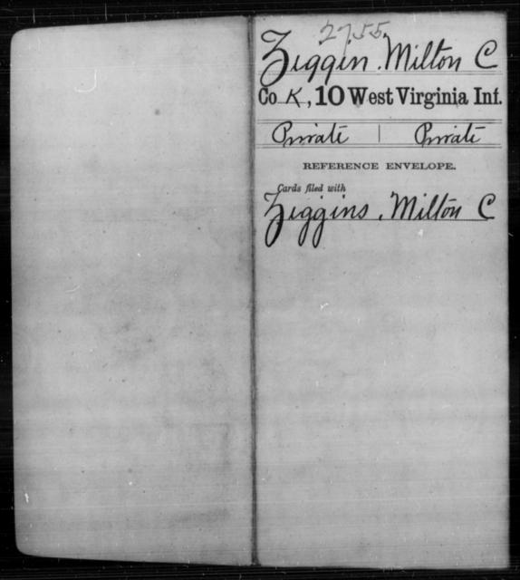 Ziggin, Milton C - Age [Blank], Year: [Blank] - Tenth Infantry - West Virginia