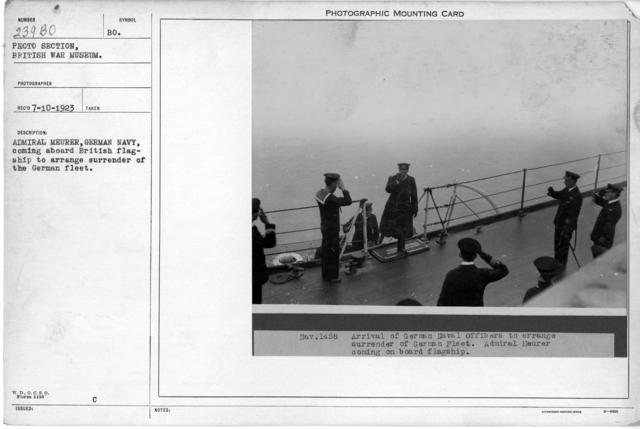 Admiral Meurer, German Navy, coming aboard British flagship to arrange surrender of the German fleet