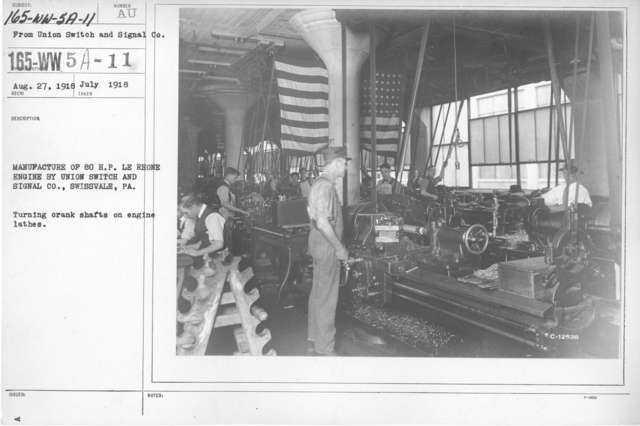 Airplanes - Engines - Manufacture of 80 H. P. LE Rhone engine by Union Switch and Signal Co., Swissvale, PA. Turning crank shafts on engines lathes