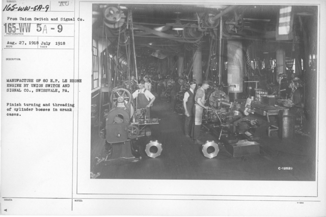 Airplanes - Engines - Manufacture of 80 H. P. LE Rhone engine by Union Switch and Signal Co., Swissvale, PA. Finish turning and threading of cylinder bosses in crank cases