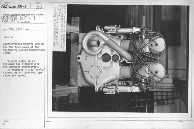 """Airplanes - Engines - Manufacturing Bugatti Motors for the Government at the Duesenberg Motors Corporation Plant. Bugatti motor as redesigned and standardized for American manufacture. 16 cylinder -4.331"""" x 6.3"""" 450-500 hp at 1300-1400 rpm propeller speed"""