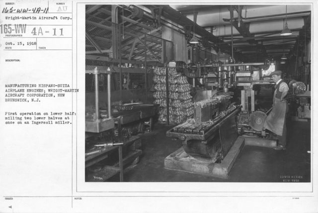 Airplanes - Engines - Manufacturing Hispano-Suiza Airplane Engines; Wright-Martin Aircraft Corp., New Brunswick, N.J. First operation on lower half: milling two lower halves at once on an Ingersoll miller