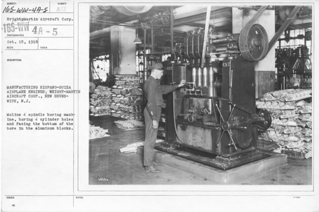 Airplanes - Engines - Manufacturing Hispano-Suiza Airplane Engines; Wright-Martin Aircraft Corp., New Brunswick, N.J. Moline spindle boring machine, boring 4 cylinder holes and facing the bottom of the bore in the aluminum blocks