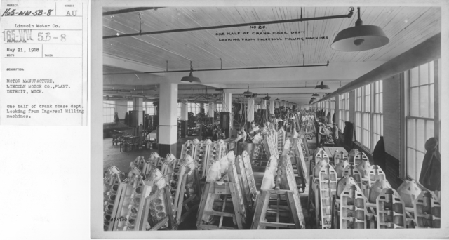 Airplanes - Engines - Motor manufacture. Lincoln Motor Co., Plant. Detroit, Michigan. One half of crank case dept. Looking from Ingersoll Milling machines