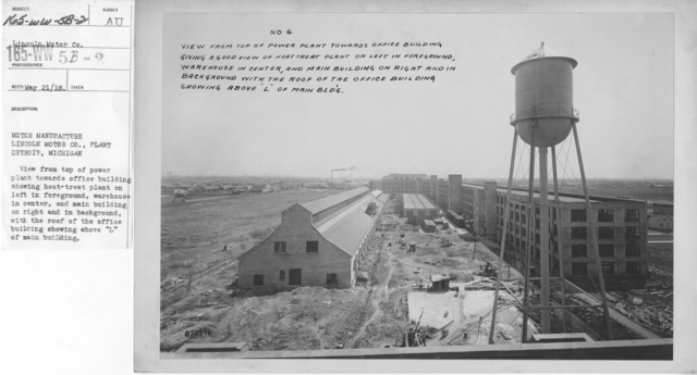 """Airplanes - Engines - Motor manufacture. Lincoln Motor Co., Plant. Detroit, Michigan. View from top of power plant towards office building showing heat-treat plant on left in foreground, warehouse in center, and main building on right and in background, with the roof of the office building showing above """"L"""" of main building"""