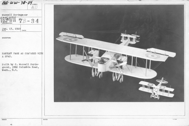 Airplanes - Historical - Handley Page as compared with a SPAD. Built by C. Maxwell Scrimgeour, 1882 Columbia Road, Wash., D.C. From Maxwell Scrimgeour