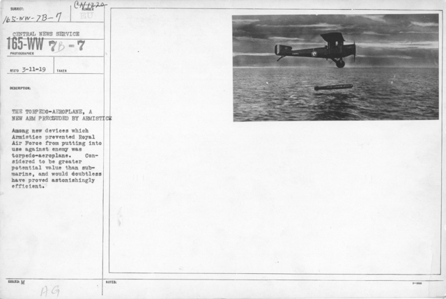 Airplanes - Historical - The Torpedo-Aeroplane, a new arm precluded by Armistice. Among new devices which Armistice prevented Royal Air Force from putting into use against enemy was torpedo-aeroplane. Considered to be greater potential value than submarine, and would doubtless have proved astonishingly efficient. Central News Service