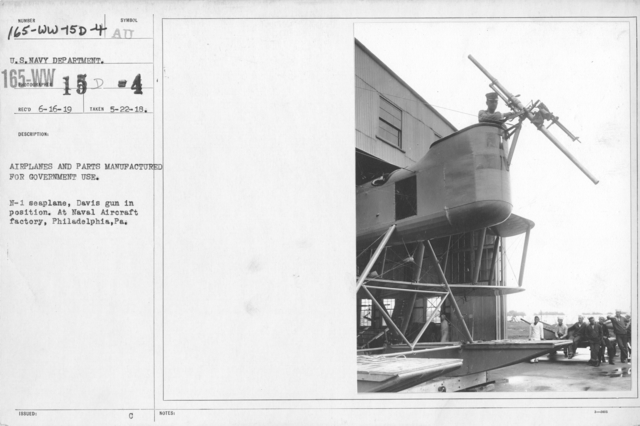 Airplanes - Ordnance - Airplanes and parts manufactured for government use. N-1 seaplane, Davis gun in position. At Naval Aircraft Factory, Philadelphia, PA