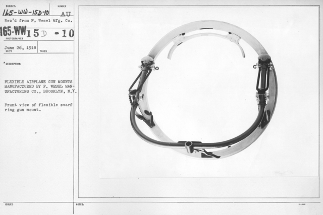 Airplanes - Ordnance - Flexible airplane gun mounts manufactured by F. Wesel Manufacturing Co., Brooklyn, N.Y. Front view of flexible scarf ring gun mount. Rec'd from F. Wesel Mfg, Co