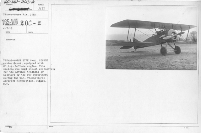 Airplanes - Types - Thomas-Morse Type S-4C, single seater Scout, equipped with 80 h.p. LeRhone engine. This machine was used almost exclusively for the advance training of aviators by the War Department during the war. Thomas-Morse Aircraft Corporation, Ithaca, N.Y