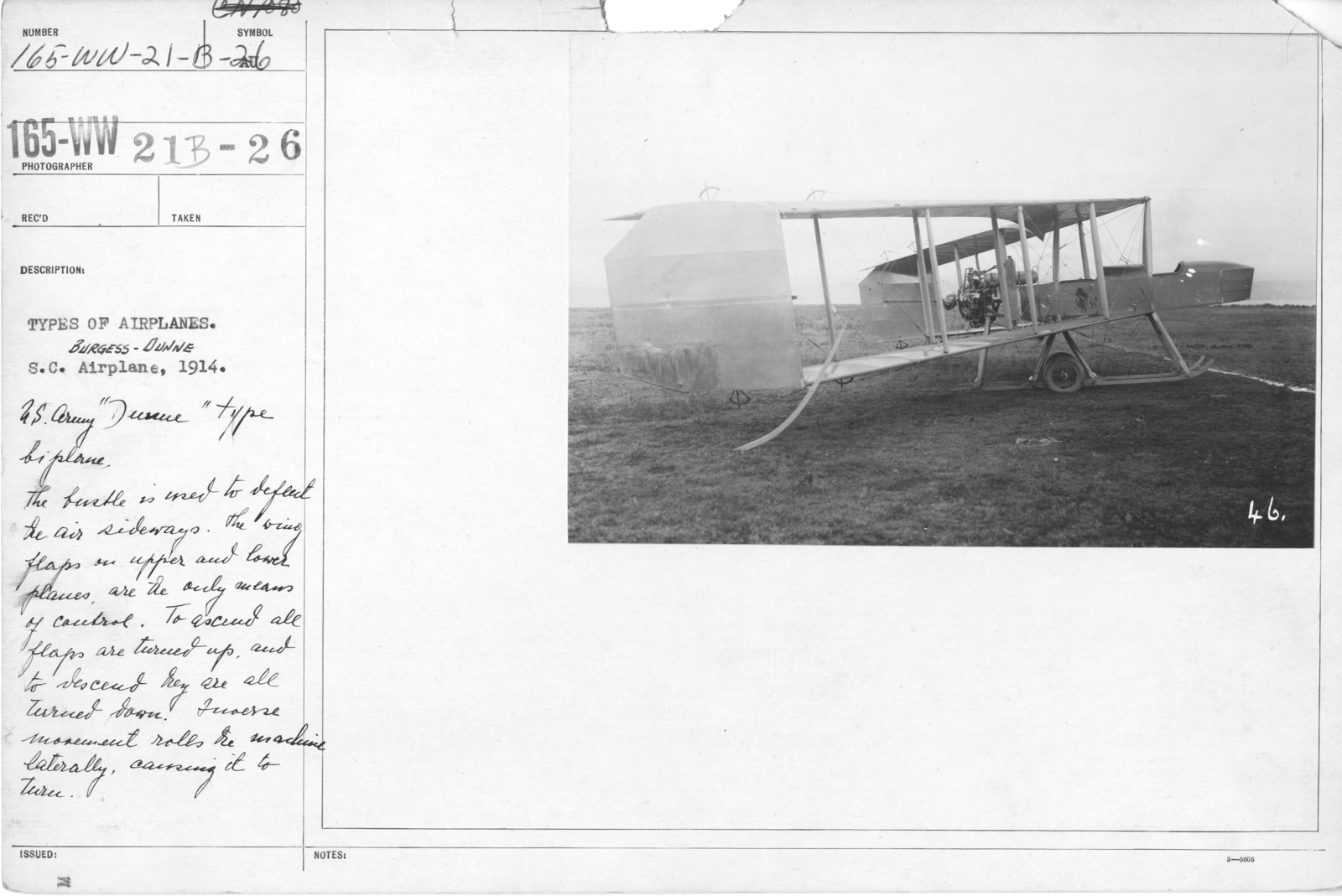 """Airplanes - Types - Types of airplanes. S.C. Airplane, 1914. U.S. Army """"Dunne"""" type biplane. The bustle is used to deflect the air sideways. The wing flaps on upper and lower planes are the only … of control. To ascend all flaps are turned up, and to descend they are all turned down. ... movement rolls the machine laterally, carrying it to .."""