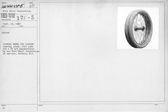 Airplanes - Wheels - Caproni Wheel for Caproni bombing plane, tire size 900 x 90 m/m manufactured by the Wire Wheel Corporation of America, Buffalo, N.Y