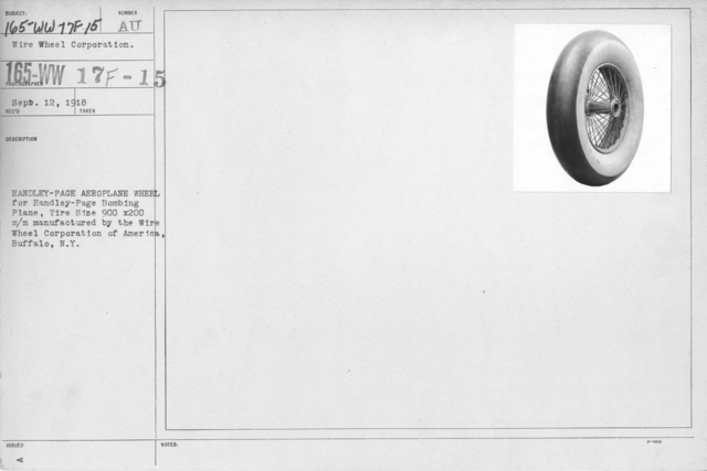 Airplanes - Wheels - Handley-Page aeroplane wheel for Handley-Page Bombing Plane. Tire size 900 x 200 m/m manufactured by the Wire Wheel Corporation of America, Buffalo, N.Y