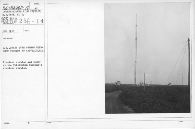 Alien Property Custodian - Property Seized - U.S. takes over German wireless station at Sayville, L.I. Wireless station and tower at the Telefunken Company's wireless station