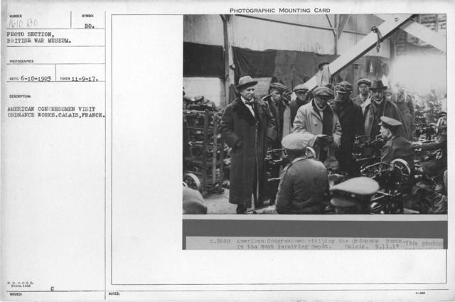 American congressmen visit Ordnance Works. Calais, France. 11-9-1917